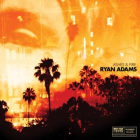 Ashes & Fire Ryan Adams