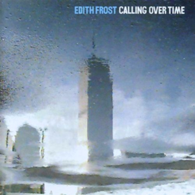 Calling Over Time Edith Frost