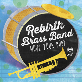 Move Your Body Rebirth Brass Band
