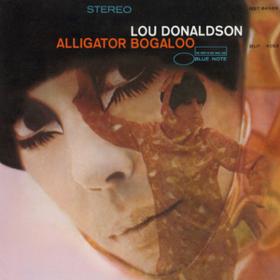 Alligator Bogaloo Lou Donaldson