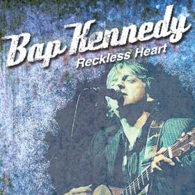 Reckless Heart Bap Kennedy