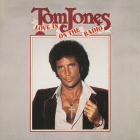 Love Is On The Radio Tom Jones