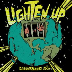 Absolutely Not Lighten Up