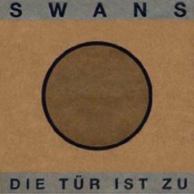 Die Tur Ist Zu Swans