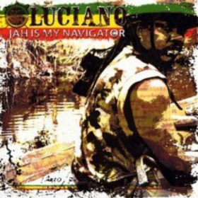 Jah Is My Navigator Luciano