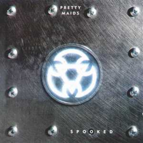 Spooked Pretty Maids