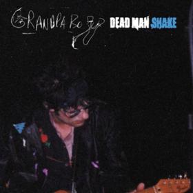 Dead Man Shake Grandpaboy
