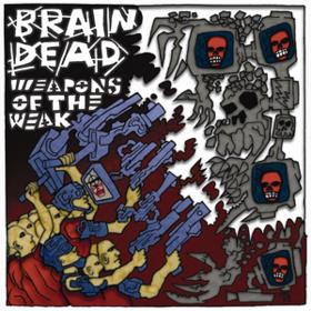 Weapons Of The Weak Braindead