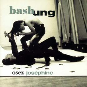 Osez Josephine Alain Bashung