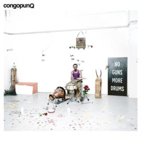 No Guns More Drums Congopunq