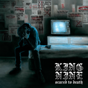 Scared To Death King Nine