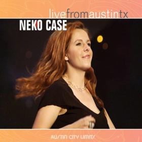 Live From Austin Tx Neko Case