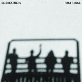 Past Tense Ex-breathers