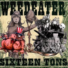 Sixteen Tons Weedeater