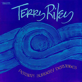 Persian Surgery Dervishes Terry Riley