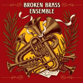 Broken Brass Ensemble Broken Brass Ensemble