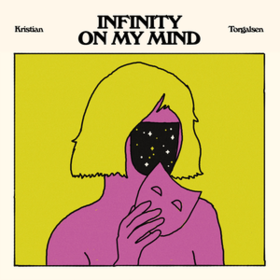 Infinity On My Mind Kristian Torgalsen