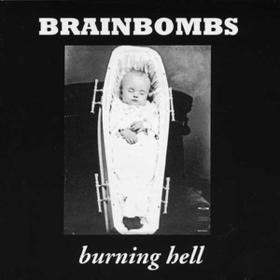 Burning Hell Brainbombs