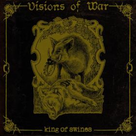 King Of Swines Visions Of War