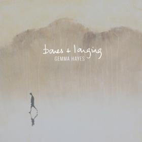 Bones + Longing Gemma Hayes