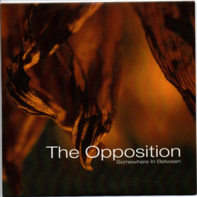 Somewhere In Between Opposition