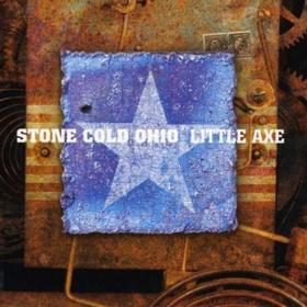 Stone Cold Ohio Little Axe