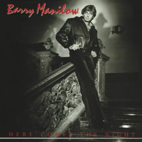 Here Comes The Night Barry Manilow