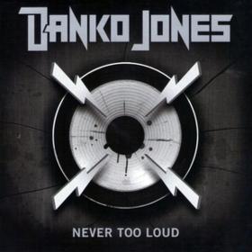 Never Too Loud Danko Jones