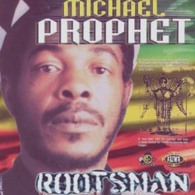 Rootsman Michael Prophet