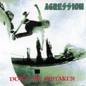 Don't Be Mistaken Agression