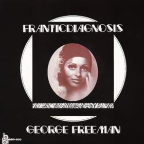 Franticdiagnosis George Freeman