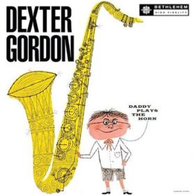 Daddy Plays The Horn Dexter Gordon