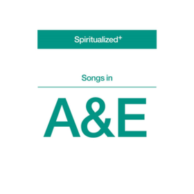 Songs In A&e Spiritualized