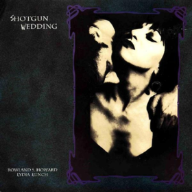 Shotgun Wedding Lydia Lunch