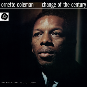 Change Of The Century Ornette Coleman