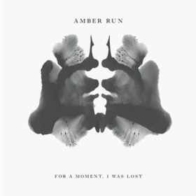For A Moment, I Was Lost Amber Run