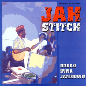 Dread Inna Jamdown Jah Stitch