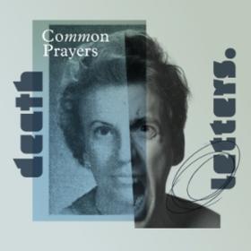 Common Prayers Death Letters