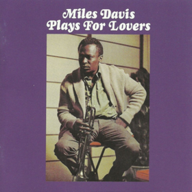 Plays For Lovers Miles Davis