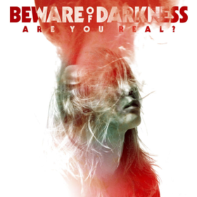 Are You Real? Beware Of Darkness