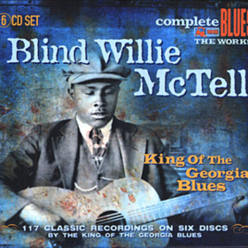 King Of The Georgia Blues Blind Willie Mctell