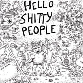 Hello Shitty People Hello Shitty People