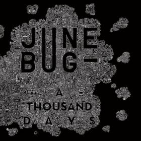 A Thousand Days June Bug