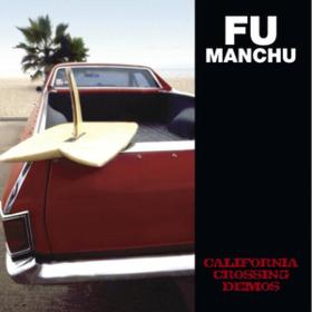 California Crossing Demos Fu Manchu