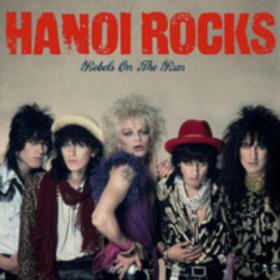 Rebels On The Run Hanoi Rocks