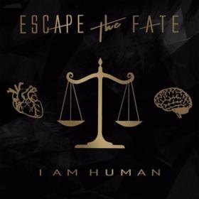 I Am Human Escape The Fate