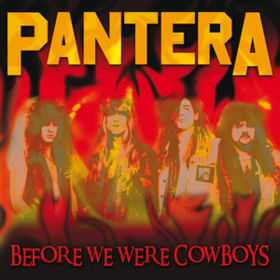 Before We Were Cowboys Pantera