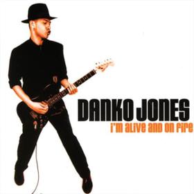 I'M Alive And On Fire Danko Jones