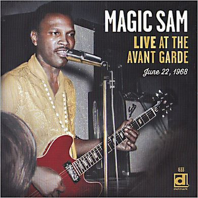 Live At The Avant Garde Magic Sam