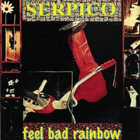 Feel Bad Rainbow Serpico